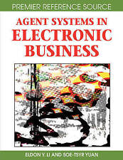 NEW Agent Systems in Electronic Business by Eldon Y. Li and Soe-Tsyr Yuan