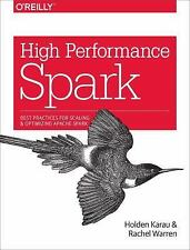 High Performance Spark : Best Practices for Scaling and Optimizing Apache...