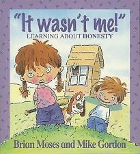 """NEW"" It Wasn't Me! - Learning About Honesty (Values), Moses, Brian, Book"