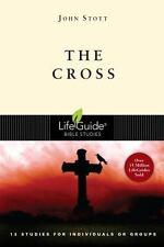 LifeGuide® Bible Studies: The Cross by John Stott (2009, Paperback)