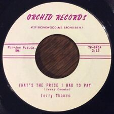 Jerry Thomas, That's The Price I Had To Pay 45, RARE SOUL on Orchid Records NM-