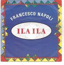 FRANCESCO NAPOLI :  ila ila  +  Anna Maria  - Vinyl Single von 1990
