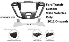 Ford Transit-Custom  V362 Vehicles Only 2012 Onwards Black Double Din Fascia