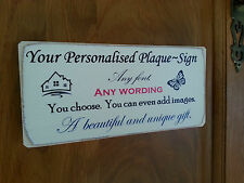 Shabby Chic Personalised Plaque , Sign. Any Wording, Any Font. Unique Gift Idea.
