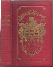 BIBLIOTHEQUE ROSE - M.T LATZARUS - UNE AVIATRICE DE DOUZE ANS - 1930 - TBE