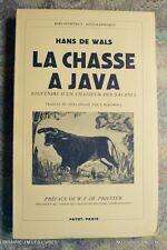 (1719HW.9) LIVRE ANCIEN LA CHASSE A JAVA 1938 HANS DE WALS TRES BON ETAT