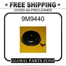 9M9440 - COVER AS-PRECLEANER 8H2022 for Caterpillar (CAT)