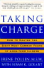 Taking Charge: How to Master the Eight Most Common Fears of Long-term Illness, I