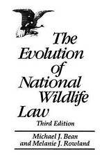 The Evolution of National Wildlife Law, 3rd Edition (Project of the Environmenta