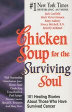 Chicken Soup for the Surviving Soul - Jack Canfield  [ HEALING CANCER  ] Book