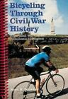 Bicycling Through Civil War History: In Maryland, West Virginia, Pennsylvania a
