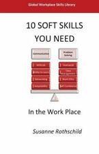 10 Soft Skills You Need : To Change the Game by Susanne Rothschild (2015,...