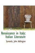 Renaissance In Italy: Italian Literature: By Symonds John Addington