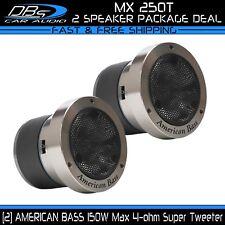 2 American Bass  MX 250T Aluminum Super Loud Tweeter 300W 4ohm Car Audio Speaker