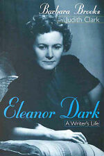 ELEANOR DARK A WRITER'S LIFE BY BARBARA BROOKS JUDITH CLARK Timeless Land Author
