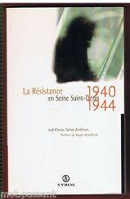 HISTOIRE. La Résistance en Seine Saint-Denis 1940-1944/ J Clesse S Zaidman ENVOI