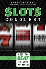 Slots Conquest : How to Beat the Slot Machines! by Frank Scoblete (2010,...