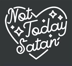 Not Today Satan Car Truck Van Laptop Vinyl Decal Sticker