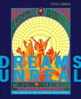 Dreams Unreal : The Genesis of the Psychedelic Rock Poster, Hardcover by O'br...
