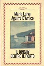 IL DINGHY DENTRO IL PORTO di Maria Luisa Aguirre D'Amico