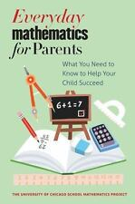 Everyday Mathematics for Parents : What You Need to Know to Help Your Child...
