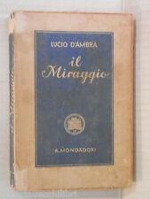 IL MIRAGGIO Lucio D Ambra Mondadori I libri azzurri 25 1940 libro romanzo storia