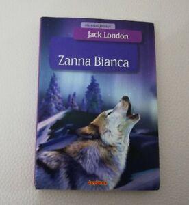 ZANNA BIANCA - JACK LONDON - 2007