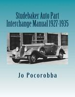STUDEBAKER Parts Interchange Manual 1927-1935~Find & Identify Original Parts~NEW