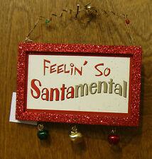 CHRISTMAS SIGN/ORNAMENT #45309H FEELIN' SO SANTAMENTAL, w/ Magnet on back