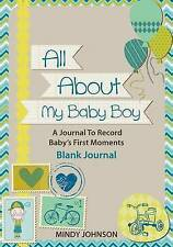 USED (LN) All About My Baby Boy: A Journal To Record Babys First Moments: Blank