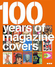 100 Years of Magazine Covers, Good Condition Book, Steve Taylor & Neville Brody,