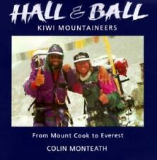 Hall & Ball: Kiwi Mountaineers from Mount Cook to Everest, Monteath, Colin, Very