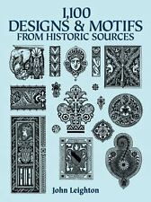 1,100 Designs and Motifs from Historic Sources by John Leighton (1995,...