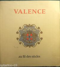 VALENCE AU FIL DES SIECLES HISTOIRE DRÔME
