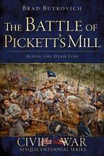 Civil War: The Battle of Pickett's Mill : Along the Dead Line by Brad Butkovich