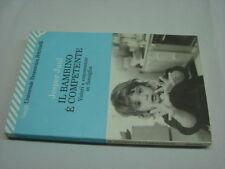 (Jesper Juul) Il bambino è competente Valori e conoscenze in famiglia 2005 Feltr