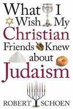 What I Wish My Christian Friends Knew about Judaism-ExLibrary