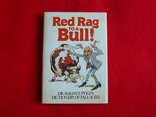 Red Rag To A Bull: Dr. Magnus Pykes Dictionary Of Fallacies (1983)