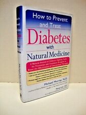 How to Prevent and Treat Diabetes with Natural Medicine by Michael Murray N.D.