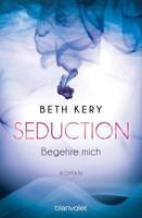 Seduction - Begehre mich von Beth Kery (2016, Taschenbuch)