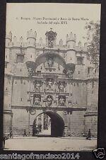 1734.-BURGOS -1 Museo Provincial y Arco de Santa María fachada del Siglo XVI.