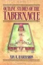 Outline Studies of the Tabernacle: Its Sacrifices, Services, and Priesthood