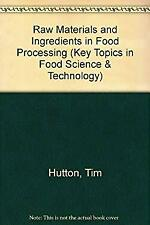 Raw Materials and Ingredients in Food Processing : Key Topics in Food Science an