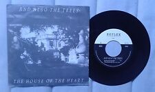 """And Also The Trees House of the heart 7"""" German pressing Pot punk goth"""