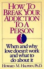 How to Break Your Addiction to a Person-ExLibrary