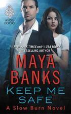 Keep Me Safe by Maya Banks (2016, Paperback)