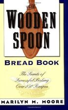 The Wooden Spoon Bread Book: The Secrets of Succes