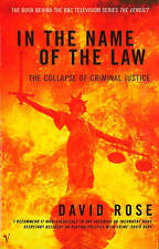 In the Name of the Law: Collapse of Criminal Justice, David Rose