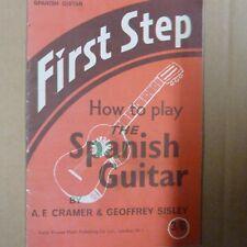 guitar FIRST STEP How to play Spanish Guitar, Geoffrey Sisley A F Cramer