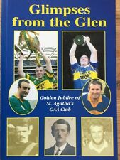 VERY RARE - GLIMPSES FROM THE GLEN - ST. AGATHA'S GLENFESK GAA CLUB  -VERY GOOD